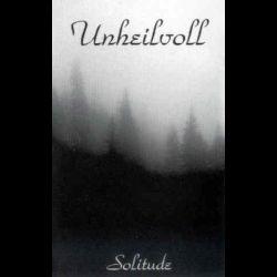 Unheilvoll - Solitude