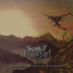 Unholy Exaltation - Through Blood and Blasphemy