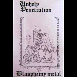 Unholy Penetration - Blasphemy Metal