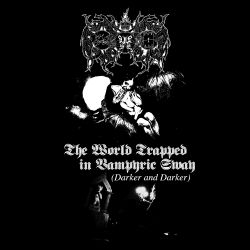 Unholy Vampyric Slaughter Sect - The World Trapped in Vampyric Sway (Darker and Darker)