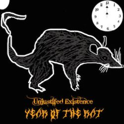 Unjustified Existence - Year of the Rat