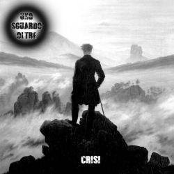Uno Sguardo Oltre - Crisi