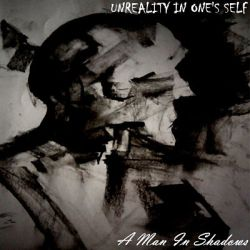 Unreality in One's Self - A Man in Shadows