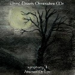 Reviews for Until Death Overtakes Me - Symphony II: Absence of Life