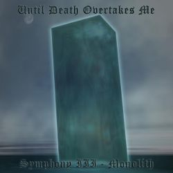 Reviews for Until Death Overtakes Me - Symphony III: Monolith