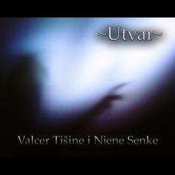 Utvar - Valcer Tišine i Njene Senke