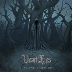 Vacant Eyes - A Somber Preclusion of Being