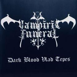 Vampiric Funeral - Dark Blood Vlad Tepes