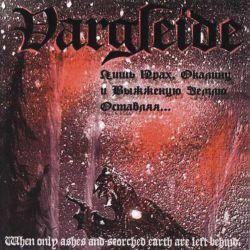 Vargleide - Лишь прах, окалину и выжженую землю оставляя...