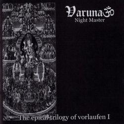 Varuna - Night Master (The Epical Trilogy of Vorlaufen I)