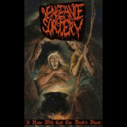 Reviews for Vengeance Sorcery - If None Will Call the Devil's Blood...