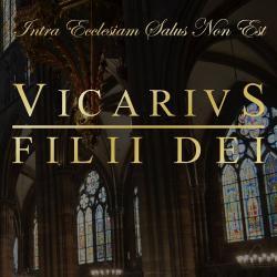 Reviews for Vicarivs Filii Dei - Intra Ecclesiam Salus Non Est