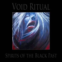 Void Ritual - Spirits of the Black Past