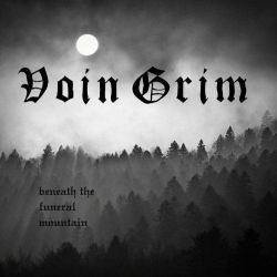 Voin Grim - Beneath the Funeral Mountain