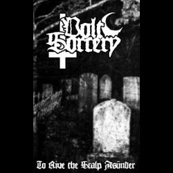 Volt Sorcery - To Rive the Scalp Asunder
