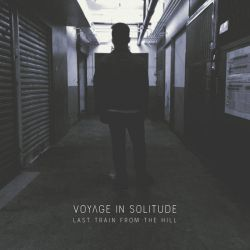 Voyage in Solitude - Last Train from the Hill