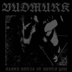 Vudmurk - Sleep Until It Hurts You
