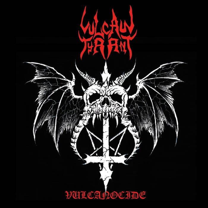 Vulcan Tyrant - Vulcanocide
