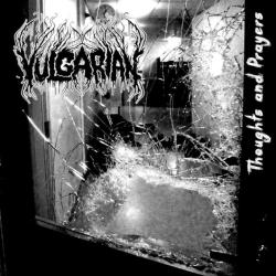 Vulgarian - Thoughts and Prayers