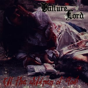 Vulture Lord - Kill the Children of God