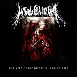 Reviews for Waiting for My End - Our Need of Consolation Is Insatiable