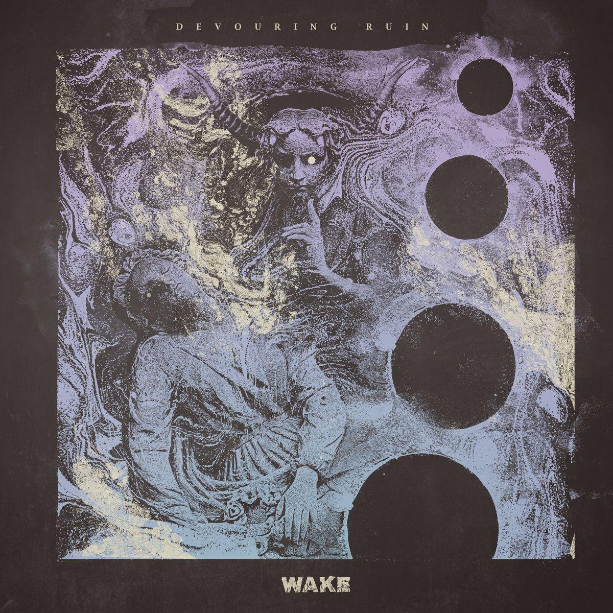Wake (CAN) - Devouring Ruin