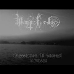 Reviews for Wampyric Bloodlust - Expectation of Eternal Torment