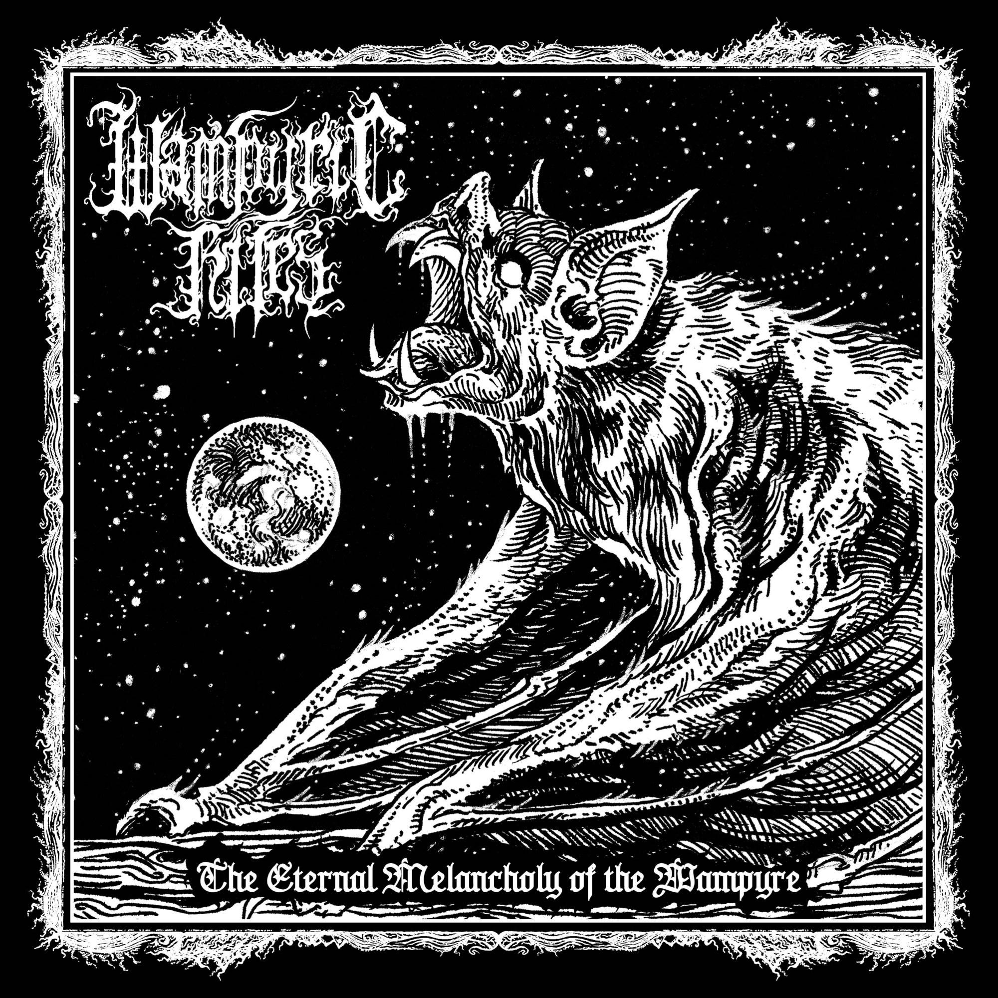 Reviews for Wampyric Rites - The Eternal Melancholy of the Wampyre