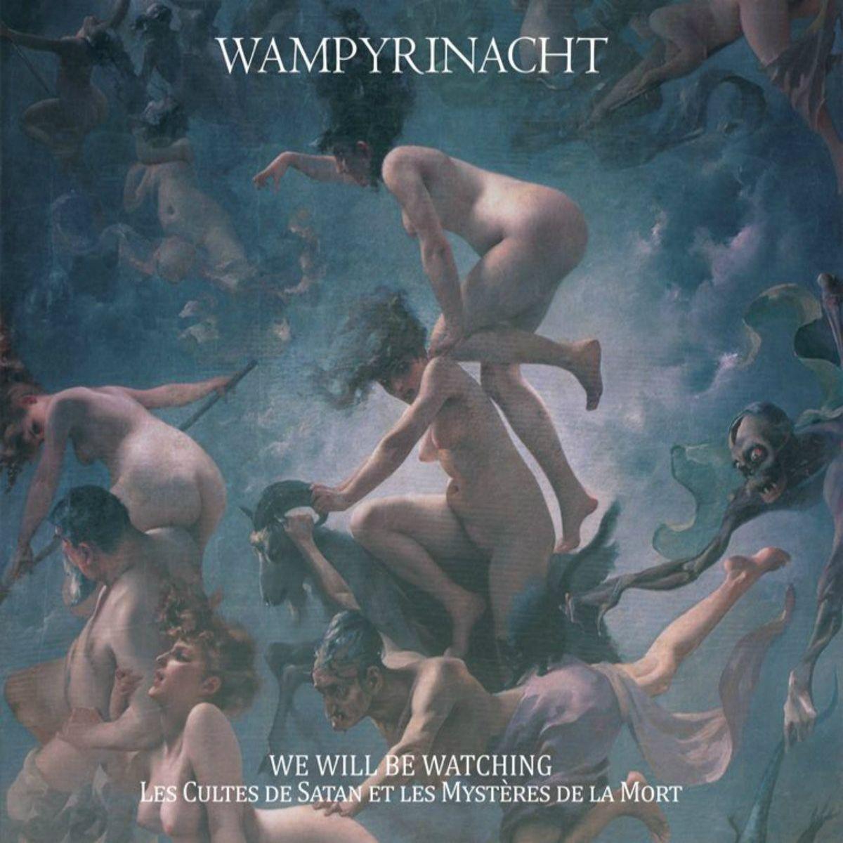Wampyrinacht - We Will Be Watching (Les Cultes de Satan et les Mystères de la Mort)