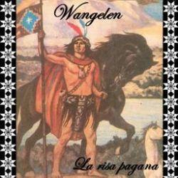 Wangelen - La Risa Pagana