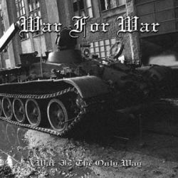 Review for War for War - War Is the Only Way