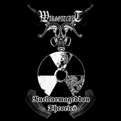 Wargoatcult - Nuclearmageddon Theories