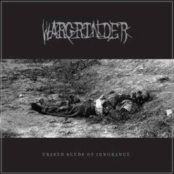 Reviews for Wargrinder - Erased Seeds of Ignorance