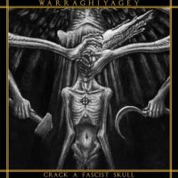 Warraghiyagey - Crack a Fascist Skull