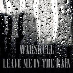 Warskull - Leave Me in the Rain