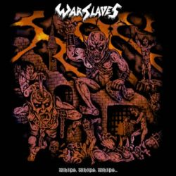 Warslaves - Whips, Whips, Whips...