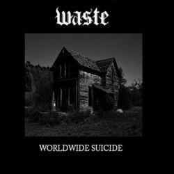 Waste - Worldwide Suicide