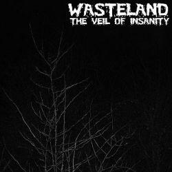 Wasteland (GBR) - Veil of Insanity