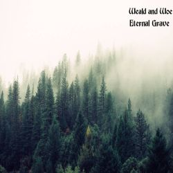 Weald and Woe - Eternal Grave