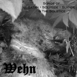 Wehn - Songs of Satan, Solitude, Suicide & the Solstice