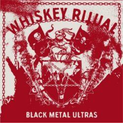 Reviews for Whiskey Ritual - Black Metal Ultras