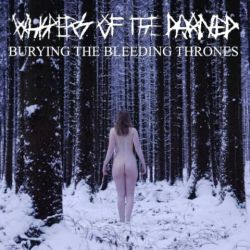 Whispers of the Damned - Burying the Bleeding Thrones