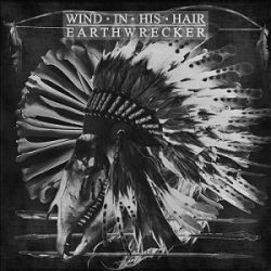 Wind in His Hair - Earthwrecker
