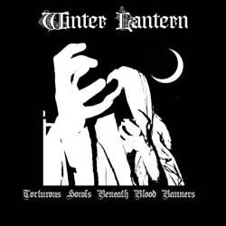 Winter Lantern - Torturous Howls Beneath Blood Banners