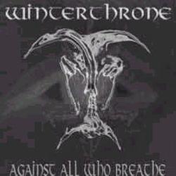 Winterthrone - Against All Who Breathe
