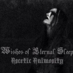 Wishes of Eternal Sleep - Ascetic Animosity