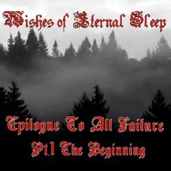 Reviews for Wishes of Eternal Sleep - Epilogue to All Failure - Part I: The Beginning