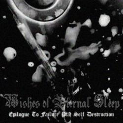 Reviews for Wishes of Eternal Sleep - Epilogue to All Failure - Part II: Self Destruction