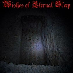 Wishes of Eternal Sleep - Wishes of Eternal Sleep