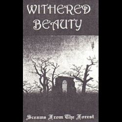 Withered Beauty - Screams from the Forest